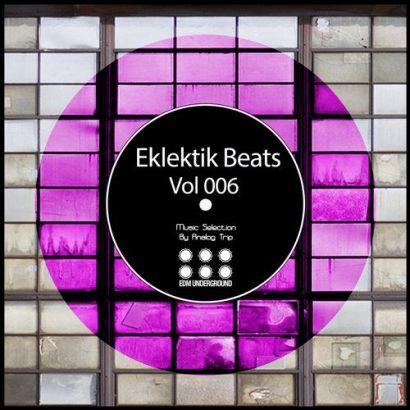 Eklektik Beats, Vol. 006 [EDM Underground] Music Selection By Analog Trip
