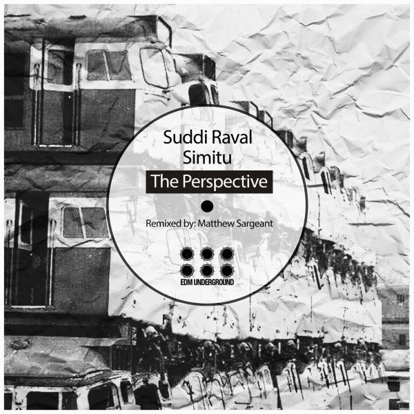 Suddi Raval & Simitu - The Perspective - EDM Underground [EDMU093]