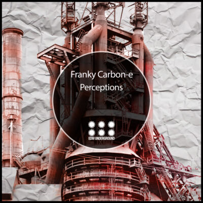 Franky Carbon-e - Perceptions EDM Underground [EDMU094] Genre Minimal Deep Tech