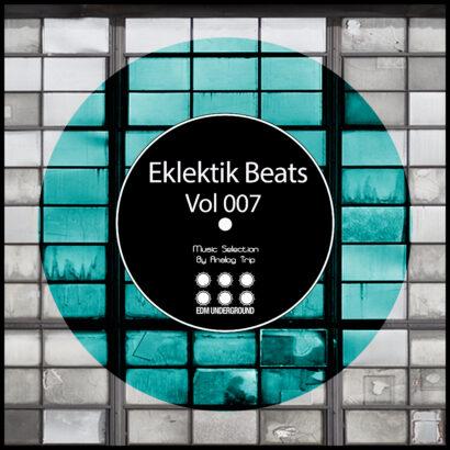 Eklektik Beats, Vol. 007 [EDM Underground] Music Selection By Analog Trip